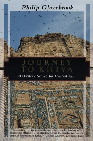 Philip Glazebrook Journey To Khiva Writer's Search For Central Asia