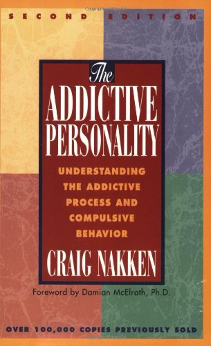 Craig Nakken The Addictive Personality Understanding The Addictive Process And Compulsiv 0002 Edition;revised