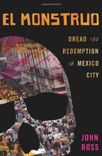 John Ross El Monstruo Dread And Redemption In Mexico City