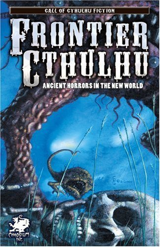 William Jones Frontier Cthulhu Ancient Horrors In The New World