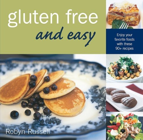 Robyn Russell Gluten Free And Easy Enjoy Your Favorite Foods With These 90+ Recipes