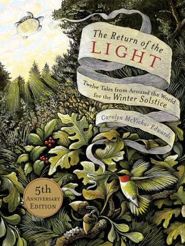Carolyn Edwards The Return Of The Light Twelve Tales From Around The World For The Winter 0005 Edition;anniversary