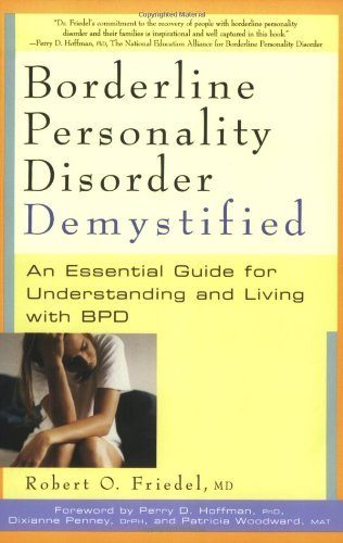 Robert O. Friedel Borderline Personality Disorder Demystified An Essential Guide To Understanding And Living Wi