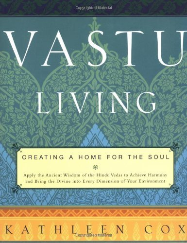 Kathleen Cox Vastu Living Creating A Home For The Soul