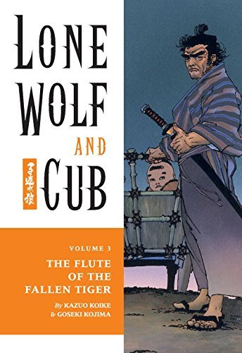 Kazuo Koike Lone Wolf And Cub Volume 3 The Flute Of The Fallen Tiger