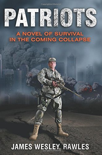 James Wesley Rawles Patriots A Novel Of Survival In The Coming Collapse