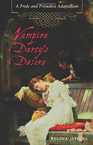 Regina Jeffers Vampire Darcy's Desire A Pride And Prejudice Adaptation