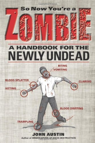 John Austin So Now You're A Zombie A Handbook For The Newly Undead