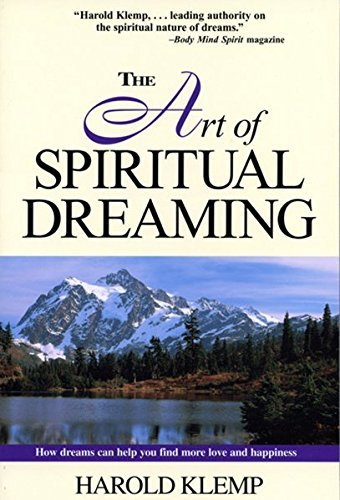 Harold Klemp The Art Of Spiritual Dreaming How Dreams Can Make You Find More Love And Happin