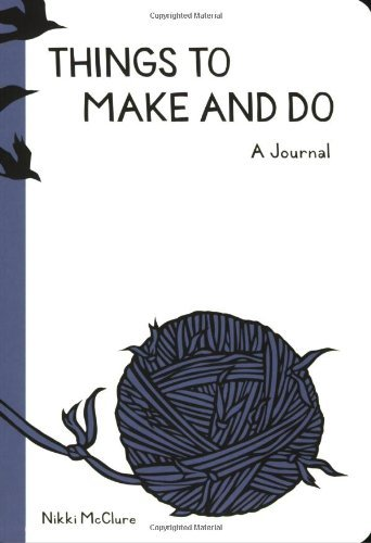 Nikki Mcclure Things To Make And Do A Journal