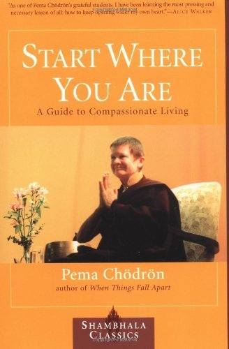Pema Chodron Start Where You Are A Guide To Compassionate Living Revised