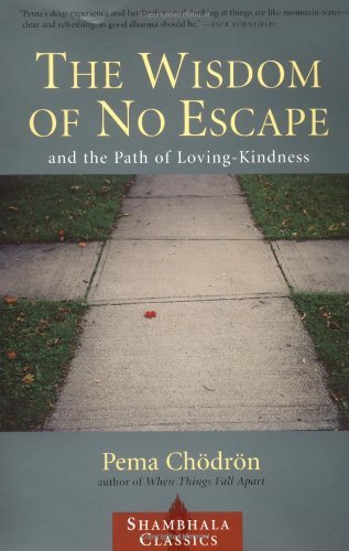 Pema Cheodreon The Wisdom Of No Escape And The Path Of Loving Kindness Revised