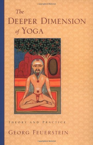 Georg Feuerstein The Deeper Dimension Of Yoga Theory And Practice