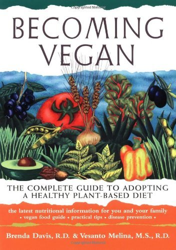 Brenda Davis Becoming Vegan The Complete Guide To Adopting A Healthy Plant Ba