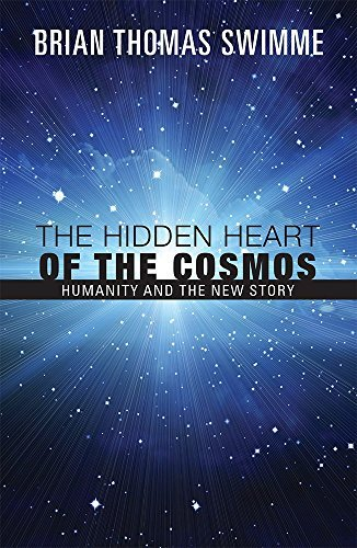 Brian Swimme The Hidden Heart Of The Cosmos Humanity And The New Story