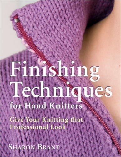 Sharon Brant Finishing Techniques For Hand Knitters Give Your