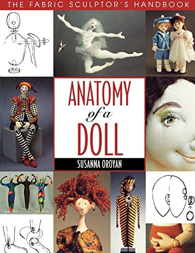 Susanna Oroyan Anatomy Of A Doll. The Fabric Sculptor's Handbook