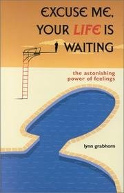Lynn Grabhorn Excuse Me Your Life Is Waiting The Astonishing Power Of Feelings