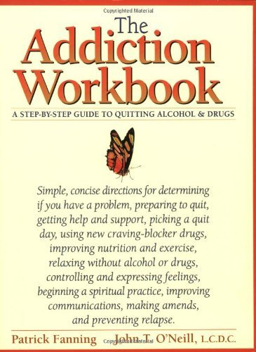 Patrick Fanning The Addiction Workbook A Step By Step Guide For Quitting Alcohol And Dru