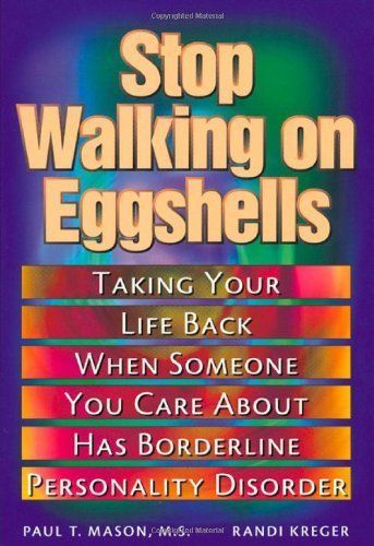 Paul T. Mason Stop Walking On Eggshells Taking Your Life Back When Someone You Care About