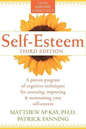 Matthew Mckay Self Esteem A Proven Program Of Cognitive Techniques For Asse 0003 Edition;