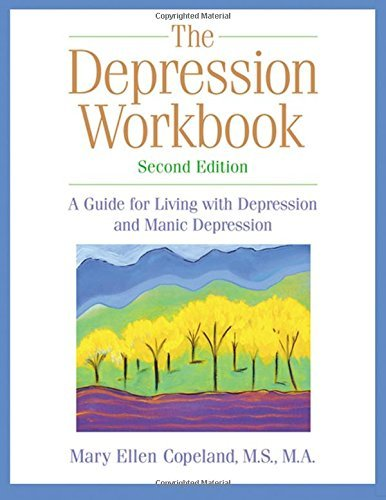 Mary Ellen Copeland Depression Workbook The A Guide For Living With Depression And Manic Depr 0002 Edition;