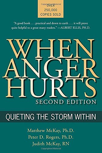 Matthew Mckay When Anger Hurts Quieting The Storm Within 0002 Edition;
