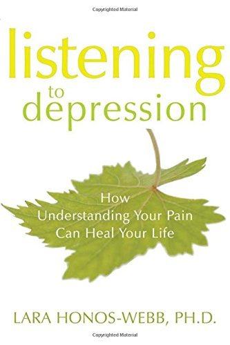 Lara Honos Webb Listening To Depression How Understanding Your Pain Can Heal Your Life