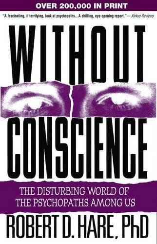 Robert D. Hare Without Conscience The Disturbing World Of The Psychopaths Among Us