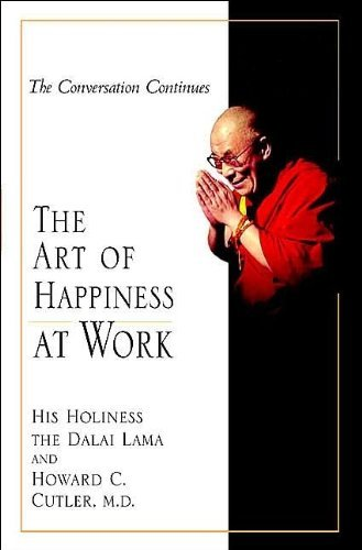 Dalai Lama The Art Of Happiness At Work