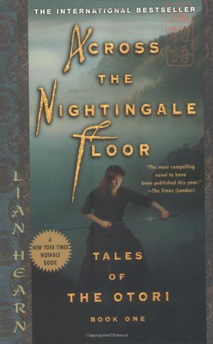 Lian Hearn Across The Nightingale Floor Tales Of The Otori Book One