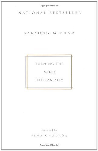 Sakyong Mipham Rinpoche Turning The Mind Into An Ally Revised