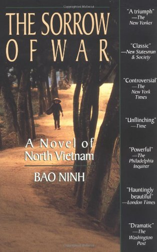 Bao Ninh The Sorrow Of War A Novel Of North Vietnam