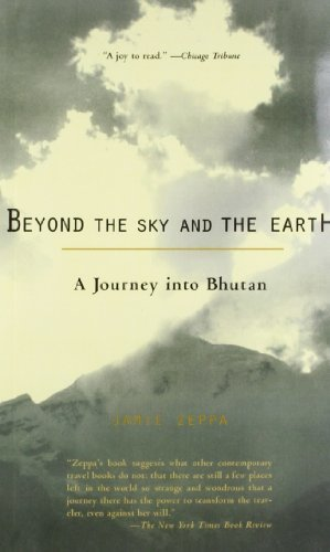 Jamie Zeppa Beyond The Sky And The Earth A Journey Into Bhutan