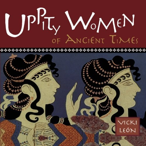 Vicki Leon Uppity Women Of Ancient Times