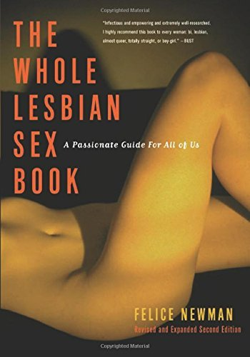 Felice Newman The Whole Lesbian Sex Book A Passionate Guide For All Of Us 0002 Edition;