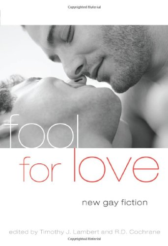 Timothy J. Lambert Fool For Love New Gay Fiction