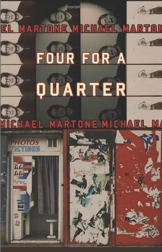 Michael Martone Four For A Quarter