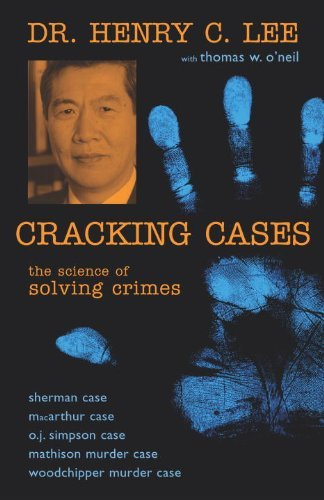 Henry C. Lee Cracking Cases The Science Of Solving Crimes