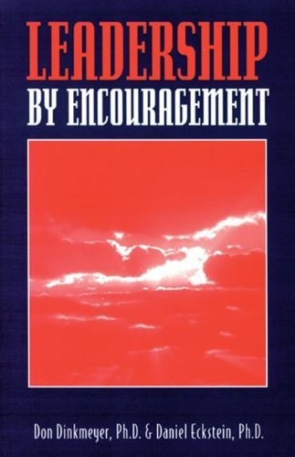 Don C. Sr. Dinkmeyer Leadership By Encouragement