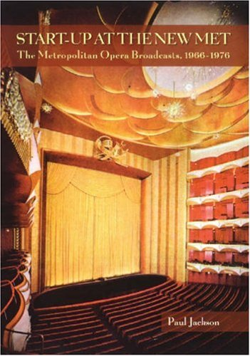 Paul Jackson Start Up At The New Met The Metropolitan Opera Broadcasts 1966 1976