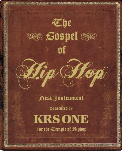 Krs One Gospel Of Hip Hop The First Instrument