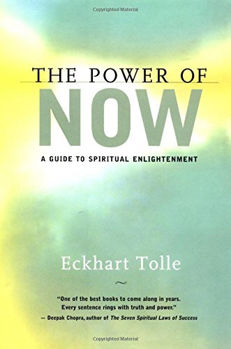 Eckhart Tolle The Power Of Now A Guide To Spiritual Enlightenment