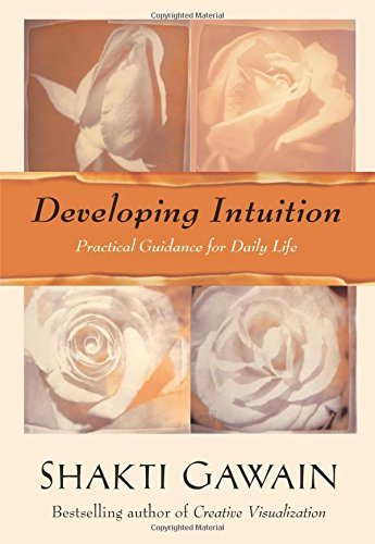 Shakti Gawain Developing Intuition Practical Guidance For Daily Life Revised
