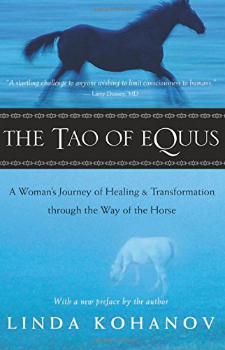 Linda Kohanov The Tao Of Equus A Woman's Journey Of Healing And Transformation T