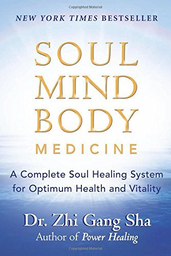 Zhi Gang Sha Soul Mind Body Medicine A Complete Soul Healing System For Optimum Health