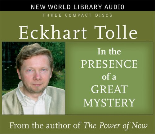 Eckhart Tolle In The Presence Of A Great Mystery