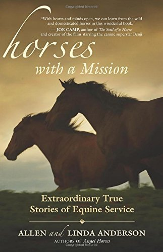 Allen Anderson Horses With A Mission Extraordinary True Stories Of Equine Service