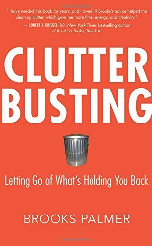 Brooks Palmer Clutter Busting Letting Go Of What's Holding You Back