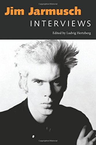 Ludvig Hertzberg Jim Jarmusch Interviews Abridged